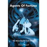 Agents of Fortune : The Blue Oyster Cult Story