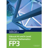 Edexcel AS and A Level Modular Mathematics Further Pure Mathematics 3 FP3: 3 by Keith Pledger, Dave Wilkins (Mixed media...