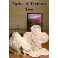 Tucks and Textures Two