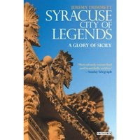 Syracuse, City of Legends : A Glory of Sicily