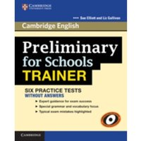 Preliminary for Schools Trainer Six Practice Tests without Answers by Sue Elliott, Liz Gallivan (Paperback, 2011)