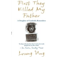 First They Killed My Father: A Daughter of Cambodia Remembers by Loung Ung (Paperback, 2001)