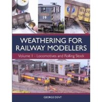 Weathering for Railway Modellers : Volume 1 - Locomotives and Rolling Stock