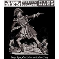 The Men They Couldn't Hang - Dogs Eyes, Owl Meat And Man-chop Vinyl