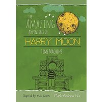 The Amazing Adventures of Harry Moon Time Machine Hardcover