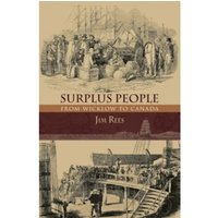 Surplus People: From Wicklow to Canada by Jim Rees (Paperback, 2014)