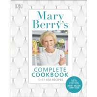 Mary Berry's Complete Cookbook : Family Favourites with Perfect Results Every Time