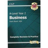 New A-Level Business: AQA Year 2 Complete Revision & Practice by CGP Books (Paperback, 2015)