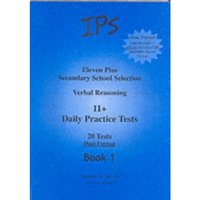 Eleven Plus Secondary School Selection : Verbal Reasoning Daily Practice Tests - Dual Format Bk. 1