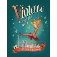 Violette Around The World: Volume 1: My Head In The Clouds Hardcover
