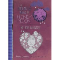 The Enchanted World of Honey Moon Not Your Valentine Hardcover