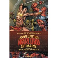 John Carter Warlord: Volume 2: Man Made Monster