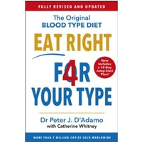 Eat Right 4 Your Type : Fully Revised with 10-day Jump-Start Plan