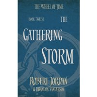 The Gathering Storm : Book 12 of the Wheel of Time