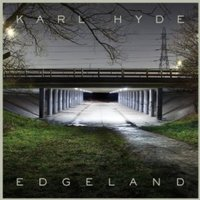 Karl Hyde: Edgeland