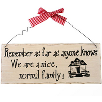 Remember As Far As Anyone Knows Hanging Sign