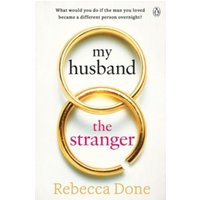 My Husband the Stranger : An emotional page-turner with a shocking twist you'll never see coming