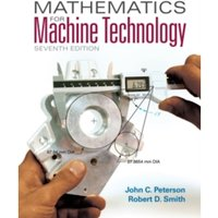 Mathematics for Machine Technology: With Biological Applications by John C. Peterson, Robert D. Smith (Paperback, 2014)
