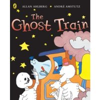 Funnybones: The Ghost Train: The Ghost Train by Allan Ahlberg (Paperback, 2006)