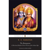 The Ramayana : A Shortened Modern Prose Version Of The Indian Epic