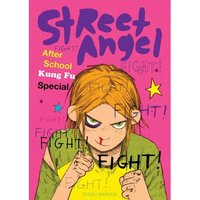 Street Angel After School Kung Fu Special Hardcover