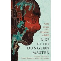 Rise Of The Dungeon Master Gary Gygax & The Creation Of D&D