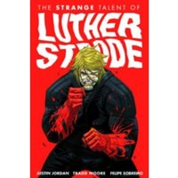 The Strange Talent of Luther Strode Volume 1 TP