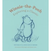Winnie-The-Pooh : Exploring a Classic