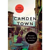 Camden Town: Dreams of Another London by Tom Bolton (Paperback, 2017)