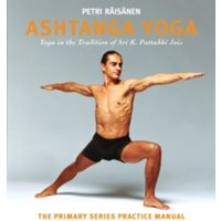 Ashtanga Yoga : Yoga in the Tradition of Sri K. Pattabhi Jois : The Primary Series Practice Manual