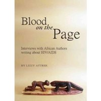Blood on the Page : Interviews with African Authors Writing About HIV/AIDS