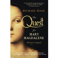 The Quest For Mary Magdalene : History & Legend