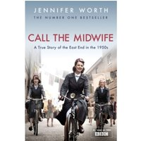 Call The Midwife : A True Story Of The East End In The 1950s Paperback