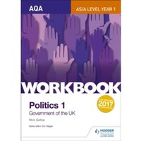 AQA AS/A-level Politics workbook 1: Government of the UK