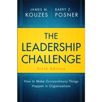 The Leadership Challenge: How to Make Extraordinary Things Happen in Organizations by Barry Z. Posner, James M. Kouzes...