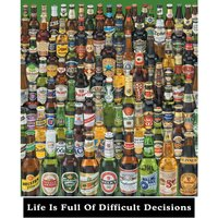 Life is Full of Difficult Decisions - Beer Bottles Mini Poster