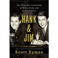 Hank and Jim : The Fifty-Year Friendship of Henry Fonda and James Stewart
