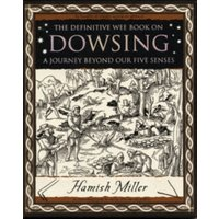 Dowsing : A Journey Beyond Our Five Senses