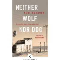 Neither Wolf Nor Dog : On Forgotten Roads with an Indian Elder