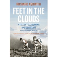 Feet in the Clouds : A Tale of Fell-Running and Obsession