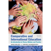 Comparative and International Education: An Introduction to Theory, Method, and Practice by Michele Schweisfurth, David...