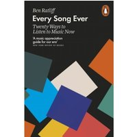 Every Song Ever : Twenty Ways to Listen to Music Now