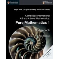Cambridge International AS and A Level Mathematics: Pure Mathematics 1 Coursebook by Douglas Quadling, Hugh Neill, Julian...
