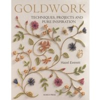 Goldwork : Techniques, Projects and Pure Inspiration