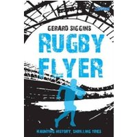 Rugby Flyer : Haunting history, thrilling tries