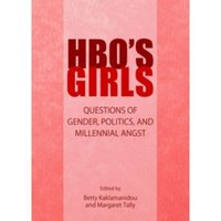 HBO's Girls : Questions of Gender, Politics, and Millennial Angst