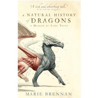 A Natural History of Dragons : A Memoir by Lady Trent : 1