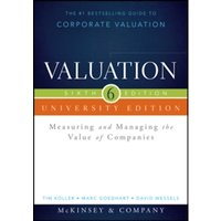 Valuation : Measuring and Managing the Value of Companies, University Edition