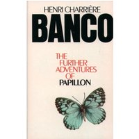 Banco : The Further Adventures of Papillon