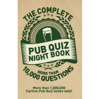 The Complete Pub Quiz Book : More than 10,000 questions